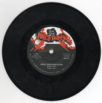 Boston Jack - Great God Over in Zion / Starvation (Miracle Productions) UK 7""